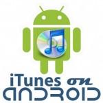 أبل تطلق iTunes  للروبوت
