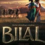 """"""" بلال Bilal """" أول فيلم كرتوني عالمي سعودي"""
