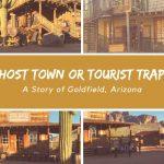 """مدينة أشباح أم مصيدة سياحية """" قصة جولدفيلد بأريزونا """""""