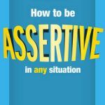 How to be Assertive In Any Situation - 822607