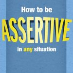 How to be Assertive in Any Situatio - 822610